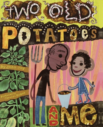 Two Old Potatoes and Me ebook by John Coy
