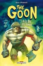 The Goon T08 - Le Bal des damnés eBook by Eric Powell