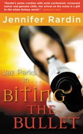 Biting the Bullet ebook by Jennifer Rardin
