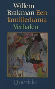 Een familiedrama ebook by Willem Brakman