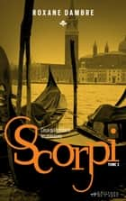 SCORPI, tome 3 - Ceux qui tombent les masques ebook by Roxane Dambre
