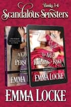 Scandalous Spinsters (Books 3-4) Boxed Set ebook by Emma Locke