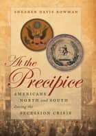 At the Precipice ebook by Shearer Davis Bowman
