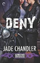 Deny: A Dark, Erotic Motorcycle Club Romance ebook by Jade Chandler