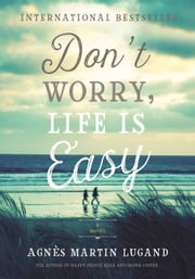 Don't Worry, Life Is Easy ebook by Agnès Martin-Lugand