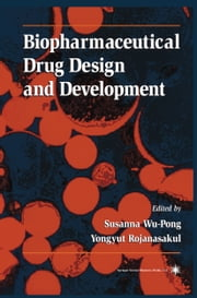 Biopharmaceutical Drug Design and Development ebook by Susanna Wu-Pong