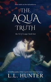 The Aqua Truth ebook by L.L Hunter