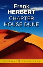 Chapter House Dune - The Sixth Dune Novel ebook by Frank Herbert