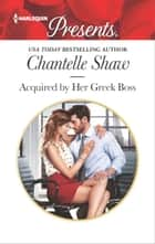 Acquired by Her Greek Boss - A Billionaire Boss Romance 電子書籍 by Chantelle Shaw