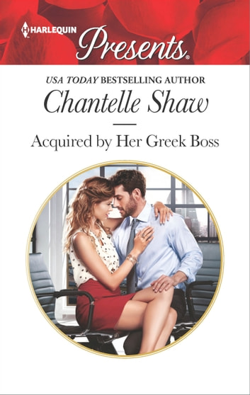 Acquired by Her Greek Boss - A tale of love, scandal and passion ebook by Chantelle Shaw