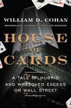 House of Cards ebook by William D. Cohan