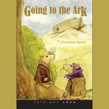 Going to the Ark audiobook by Christina Speck