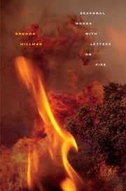 Seasonal Works with Letters on Fire ebook by Brenda Hillman