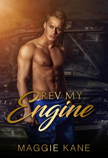 Rev My Engine - A Contemporary Romance ebook by Maggie Kane