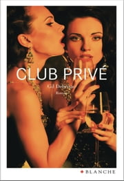 Club privé ebook by Gil Debrisac
