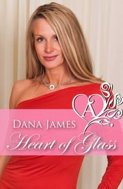 Heart of Glass ebook by Dana James