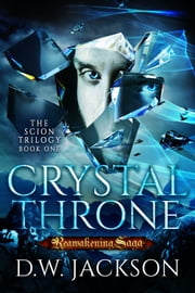 Crystal Throne - Reawakening Saga ebook by D.W. Jackson