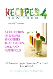 20 Awesome Super Smoothies You Can't Live Without ebook by Kathleen Tennefoss