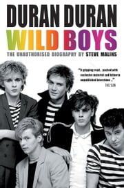 Duran Duran - Wild Boys ebook by Steve Malins