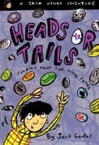 Heads or Tails ebook by Jack Gantos
