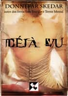 Déjà Vu ebook by Donnefar Skedar