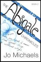 The Abigale Chronicles: Book Two ebook by Jo Michaels
