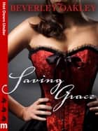 Saving Grace: Hot Down Under ebook by Beverley Oakley