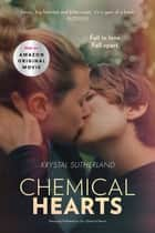 Our Chemical Hearts - as seen on Amazon Prime ebook by Krystal Sutherland