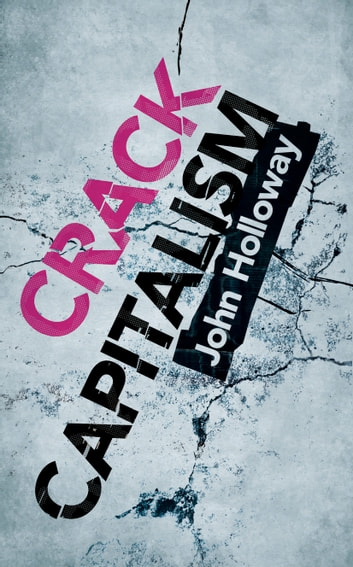 Crack Capitalism ebook by John Holloway