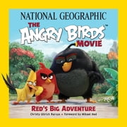 National Geographic The Angry Birds Movie ebook by Christy Ullrich Barcus