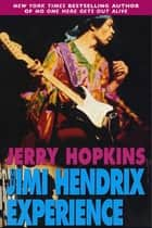 The Jimi Hendrix Experience ebook by Jerry Hopkins