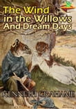 The Wind in the Willows, And Dream Days (With Over 25 Illustrations)