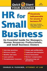 HR for Small Business - An Essential Guide for Managers, Human Resources Professionals, and Small Business Owners ebook by Charles Fleischer