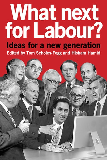 What next for Labour? Ideas for a new generation ebook by Queensferry Publishing