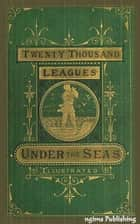 Twenty Thousand Leagues Under the Sea (Illustrated + Audiobook Download Link + Active TOC) ebook by