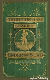 Twenty Thousand Leagues Under the Sea (Illustrated + Audiobook Download Link + Active TOC) ebook by Jules Verne