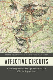 Affective Circuits - African Migrations to Europe and the Pursuit of Social Regeneration ebook by