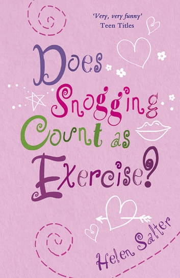 Does Snogging Count as Exercise? ebook by Helen Salter