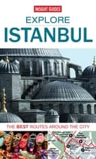Insight Guides: Explore Istanbul ebook by Insight Guides