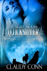 Hungry Moon-Quicksilver ebook by Claudy Conn