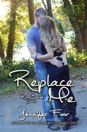 Replace me (Book 2 in the Kin Series) ebook by Jennifer Foor