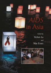 AIDS in Asia ebook by Yichen Lu,Max Essex