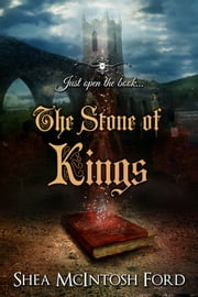 The Stone of Kings ebook by Shea McIntosh Ford