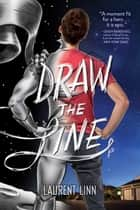 Draw the Line ebook by Laurent Linn, Laurent Linn