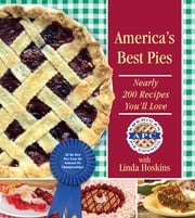 America's Best Pies - Nearly 200 Recipes You'll Love ebook by American Pie Council, Linda Hoskins
