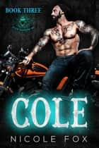Cole (Book 3) - Four Daggers MC, #3 ebook by