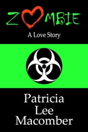 Zombie - A Love Story ebook by Patricia Lee Macomber