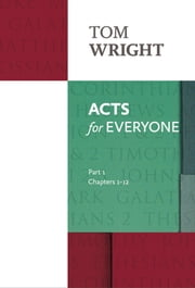 Acts for Everyone Part 1 ebook by Tom Wright