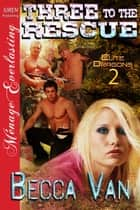 Three to the Rescue ebook by