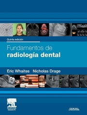Fundamentos de radiología dental ebook by Eric Whaites,Nicholas Drage